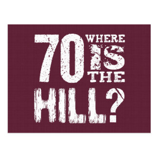 70 Where Is The Hill Funny 70th Birthday BU70 Postcards
