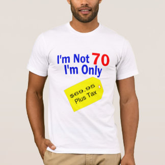 70 Year old Birthday Humor T-Shirt