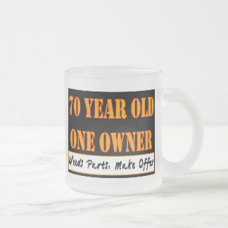 70 Year Old, One Owner - Needs Parts, Make Offer Frosted Glass Mug