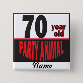 70 Year Old Party Animal | 70th Birthday 2 Inch Square Button