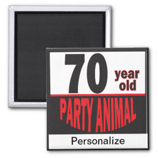 70 Year Old Party Animal   70th Birthday Square Magnet