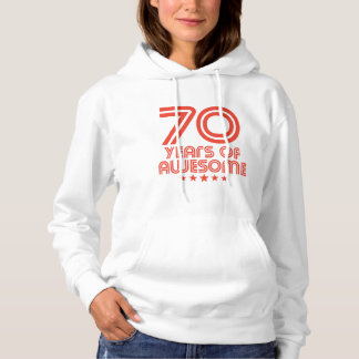 70 Years Of Awesome 70th Birthday Hoodie