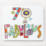 70 Years Old and Fabulous Birthday Mouse Pad