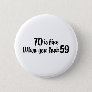70th Birthday 2 Inch Round Button