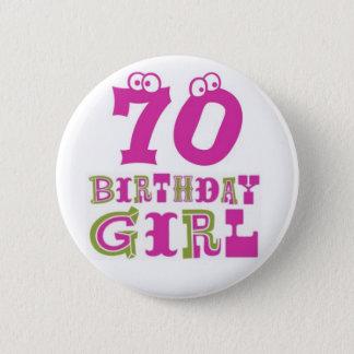 70th Birthday Girl Button Badge