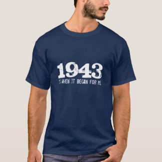 70th birthday shirt | 1943 is when it began for me