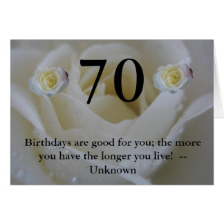 70th Birthday White rose Quote Greeting Card