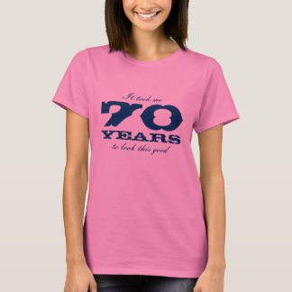 70th Bitrthday shirt for | It took me 70 years ...
