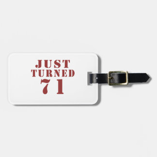 71 Just Turned Birthday Luggage Tag