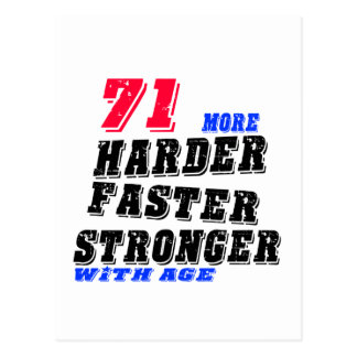 71 More Harder Faster Stronger With Age Postcard