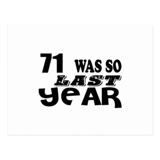 71 So Was So Last Year Birthday Designs Postcard