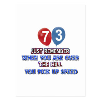 73 and over the hill birthday designs postcard