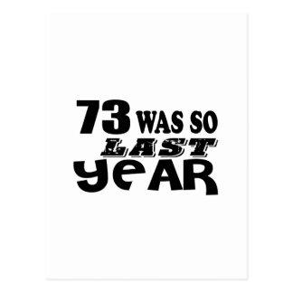 73 So Was So Last Year Birthday Designs Postcard
