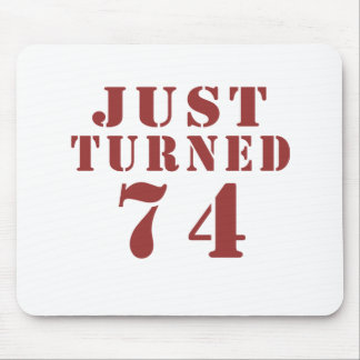 74 Just Turned Birthday Mouse Pad