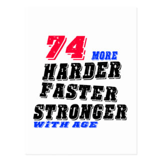 74 More Harder Faster Stronger With Age Postcard