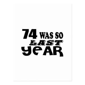 74 So Was So Last Year Birthday Designs Postcard