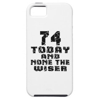 74 Today And None The Wiser Case For The iPhone 5