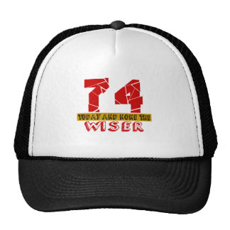 74 Today And None The Wiser Trucker Hat