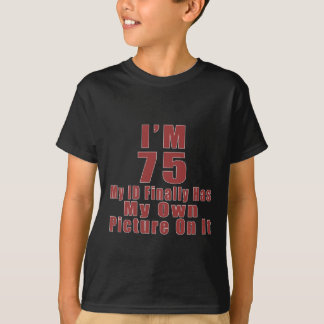 75 Birthday Designs T-Shirt