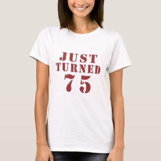 75 Just Turned Birthday T-Shirt