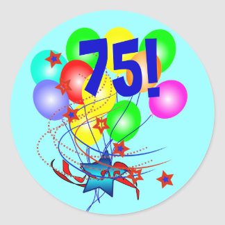 75! Or Any Age Birthday Balloons Round Stickers