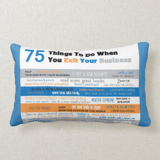 75 Things to Do After You Retire or Sell Business Lumbar Pillow