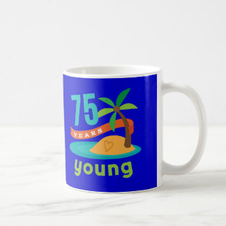 75 Years Young Birthday Gift Coffee Mug