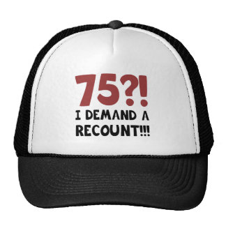 75th Birthday Gag Gift Trucker Hat