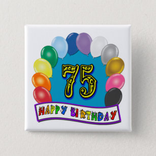 75th Birthday Gifts With Assorted Balloons Design 2 Inch Square Button