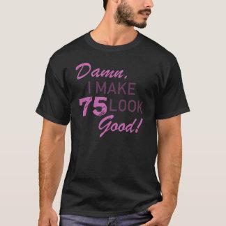 75th Birthday Humor T-Shirt