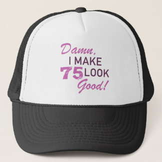 75th Birthday Humor Trucker Hat