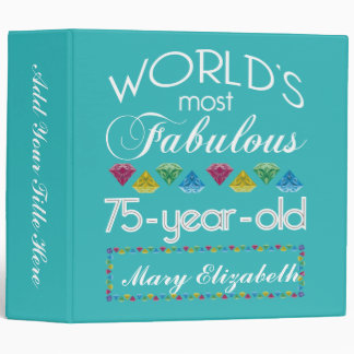 75th Birthday Most Fabulous Colorful Gem Turquoise Binder