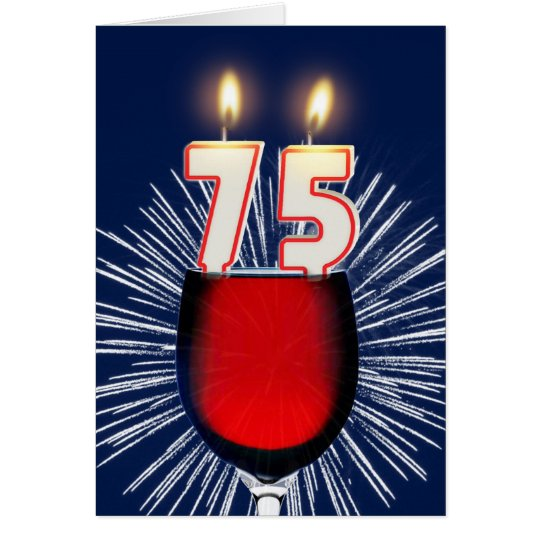 75th Birthday with wine and candles Card