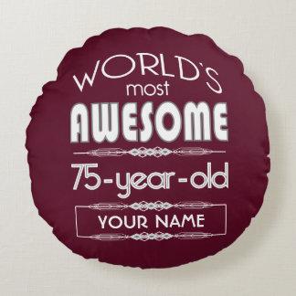 75th Birthday Worlds Best Fabulous Dark Red Maroon Round Pillow