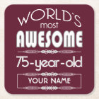 75th Birthday Worlds Best Fabulous Dark Red Maroon Square Paper Coaster