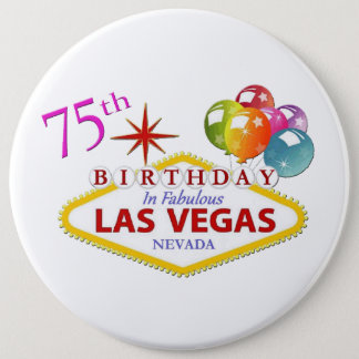 75th Las Vegas Birthday Colossal, 6 Inch Rd Button