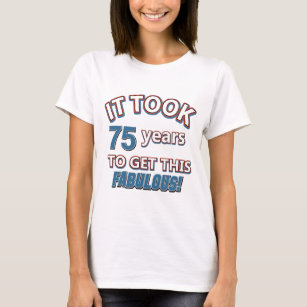 75th Year Birthday Designs T Shirt