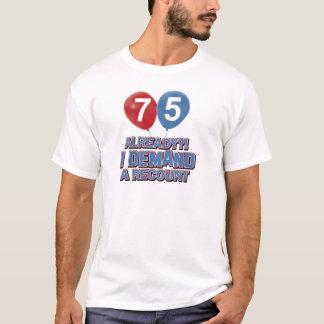 75th year old birthday designs T-Shirt