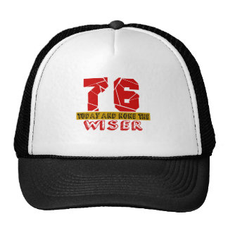 76 Today And None The Wiser Trucker Hat