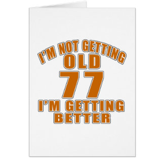 77 I Am Getting Better Card