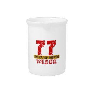 77 Today And None The Wiser Drink Pitchers