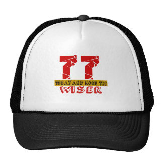 77 Today And None The Wiser Trucker Hat