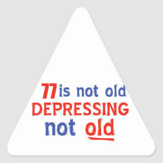 77 years is not old triangle sticker