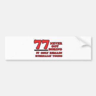 77 years Old birthday designs Bumper Sticker