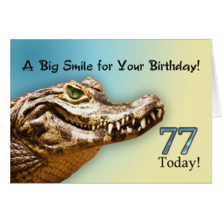77th Birthday card with a smiling alligator