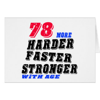 78 More Harder Faster Stronger With Age Card