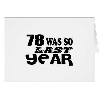 78 So Was So Last Year Birthday Designs Card