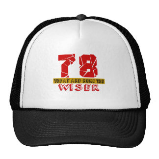 78 Today And None The Wiser Trucker Hat