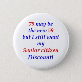 79 Senior Citizen 2 Inch Round Button