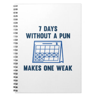 7 Days Without A Pun Note Book